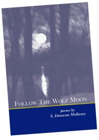 Follow the Wolf Moon, Poems by S. Donovan Mullaney